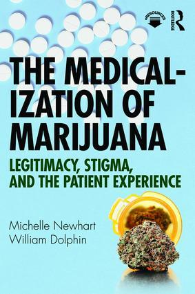 Book cover: The Medicalization of Marijuana Legitimacy, Stigma, and the Patient Experience